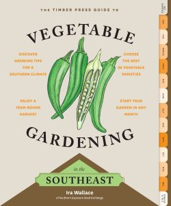 Ira Wallace, The Timber Press Guide to Vegetable Gardening in the Southeast