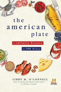 Libby O'Connell, The American Plate - A Culinary History in 100 Bites